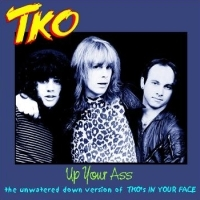 TKO In Your Face and Up Your Ass Album Cover