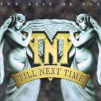 [TNT Till Next Time: The Best Of TNT Album Cover]