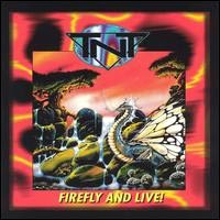 [TNT Firefly And Live! Album Cover]