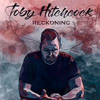 [Toby Hitchcock Reckoning Album Cover]
