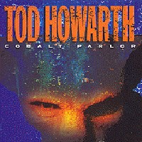 [Tod Howarth Cobalt Parlor Album Cover]
