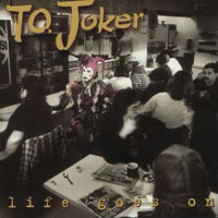 [T.O. Joker Life Goes On Album Cover]