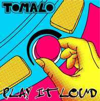 [Tomalo Play It Loud Album Cover]