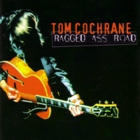 [Tom Cochrane Ragged Ass Road Album Cover]