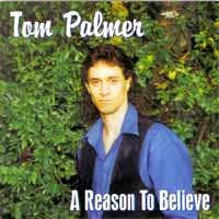 [Tom Palmer A Reason to Believe Album Cover]