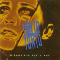 [Tonto Tonto Mirror For The Blame Album Cover]