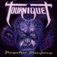 [Tourniquet Psycho Surgery Album Cover]