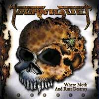 [Tourniquet Where Moth and Rust Destroy Album Cover]