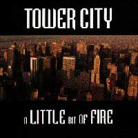 [Tower City A Little Bit of Fire Album Cover]