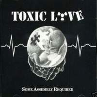 [Toxic Love Some Assembly Required Album Cover]