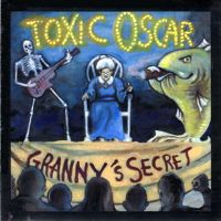 [Toxic Oscar Granny's Secret Album Cover]