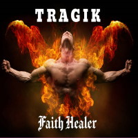 Tragik Faith Healer Album Cover