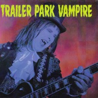 [Trailer Park Vampire Trailer Park Vampire Album Cover]