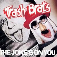 [Trash Brats The Joke's On You Album Cover]