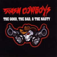 [Trash Cowboys The Good, The Bad, and The Nasty Album Cover]