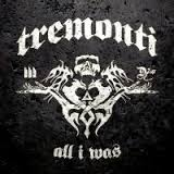 [Tremonti All I Was Album Cover]