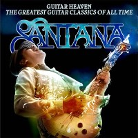 [Tributes Santana - Guitar Heaven: The Greatest Guitar Classics of All Time Album Cover]