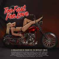 [Tributes Too Fast for Love: A Millenium Tribute to Motley Crue Album Cover]