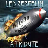 [Tributes Whole Lotta Zeppelin - Led Zeppelin: A Tribute Album Cover]