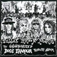 [Tributes Bullet Proof Poems - The Dogs D'Amour Tribute Album Album Cover]