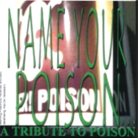 [Tributes Name Your Poison...A Tribute to Poison  Album Cover]