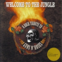 [Tributes Welcome to the Jungle: A Tribute to Guns N Roses Album Cover]