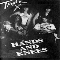 [Triple X Hands and Knees Album Cover]