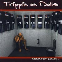 [Trippin' On Dolls Moment of Sanity Album Cover]