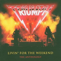 [Triumph Livin' For the Weekend: The Anthology Album Cover]
