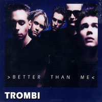 [Trombi Better Than Me Album Cover]