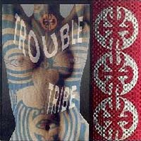 [Trouble Tribe Trouble Tribe Album Cover]