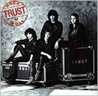 [Trust Rock 'N' Roll Album Cover]