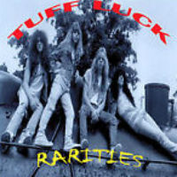 [Tuff Luck Rarities Album Cover]