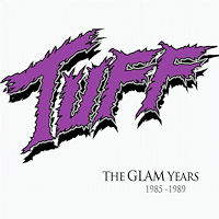 [Tuff The Glam Years 1985-1989 Album Cover]