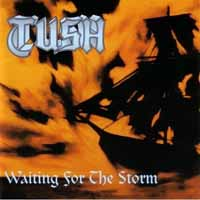 [Tush Waiting For the Storm Album Cover]