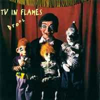 [TV In Flames Drool Album Cover]