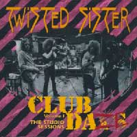 [Twisted Sister Club Daze Album Cover]