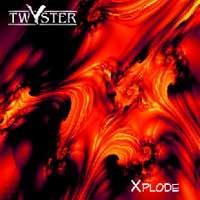 [Twyster Xplode Album Cover]