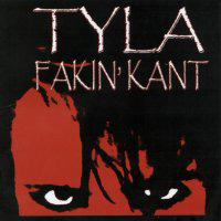 [Tyla Fakin' Kant Album Cover]