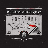 Tyler Bryant and The Shakedown Pressure Album Cover