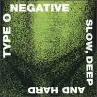 [Type O Negative Slow Deep and Hard Album Cover]