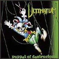 [Ultimatum Puppet of Destruction Album Cover]