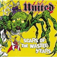 [United Scars of the Wasted Years Album Cover]