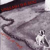 [Unleash the Dog Matter of Time Album Cover]