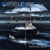 [Unruly Child Reigning Frogs - The Boxset Collection Album Cover]