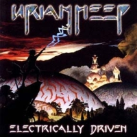 [Uriah Heep Electrically Driven Album Cover]