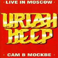 [Uriah Heep Live In Moscow - Cam B Mockbe Album Cover]