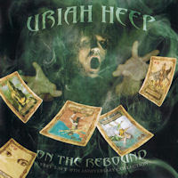 Uriah Heep On The Rebound: A Very 'eavy 40th Anniversary Collection Album Cover