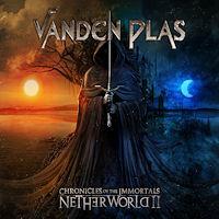 [Vanden Plas Chronicles Of The Immortals - Netherworld II Album Cover]