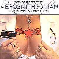 [Tributes Welcome to the Aerosmithsonian Album Cover]
